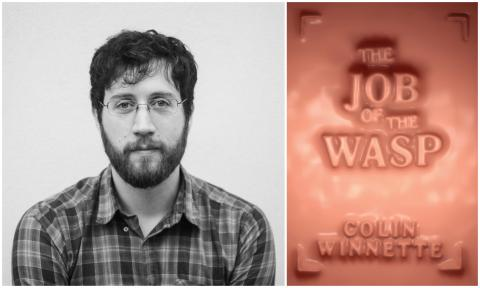 author photo of Colin Winnette, next to his book jacket, a disturbing flesh color with the title The Job of the Wasp raising up in it